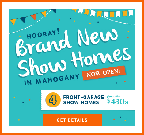Brand New Show Homes in Mahogany Now Open - 4 Front-Garage Show Homes from the $430s