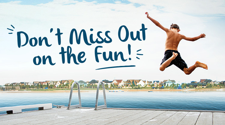 Text: Don't Miss Out on the fun. Image: Boy jumping off dock into a lake.
